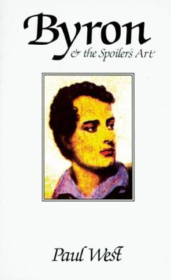 Byron & the Spoiler's Art - West, Paul