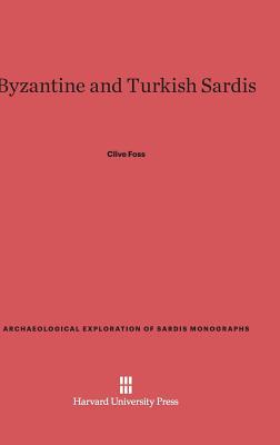 Byzantine and Turkish Sardis - Foss, Clive