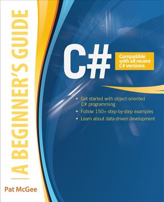 C#: A Beginner's Guide - McGee, Patricia