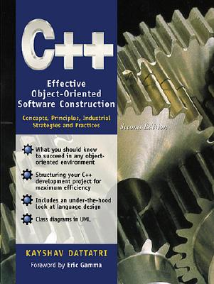 C++: Effective Object-Oriented Software Construction: Concepts, Practices, Industrial Strategies and Practices - Dattatri, Kayshav, and Gamma, Erich (Foreword by)