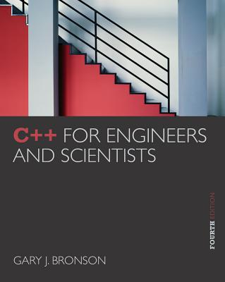 C++ for Engineers and Scientists - Bronson, Gary J