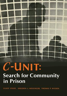 C-Unit: Search for Community in Prison - Studt, Elliot, and etc.
