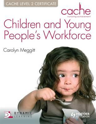 CACHE Level 2 Children & Young People's Workforce - Meggitt, Carolyn