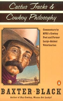 Cactus Tracks & Cowboy Philosophy - Black, Baxter F