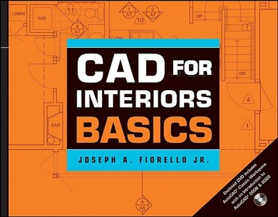 CAD for Interiors Basics - Fiorello, Joseph A
