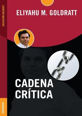 Cadena Critica - Goldratt, Eliyahu M
