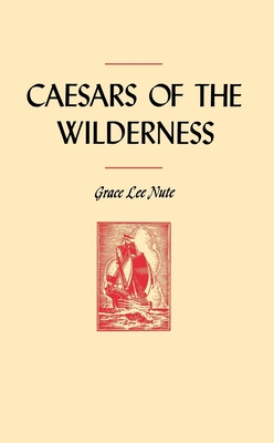 Caesars of the Wilderness - Nute, Grace Lee
