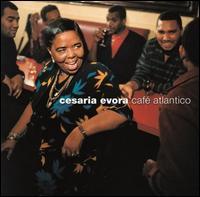 Café Atlantico - Césaria Évora