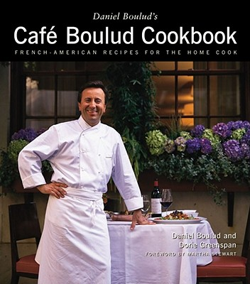Cafe Boulud Cookbook: French-American Recipes for the Home Cook - Boulud, Daniel, and Greenspan, Dorie