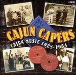 Cajun Capers: Cajun Music 1928-1954