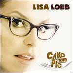 Cake and Pie - Lisa Loeb