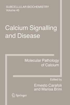 Calcium Signalling and Disease: Molecular pathology of calcium - Carafoli, Ernesto (Editor), and Brini, Marisa (Editor)