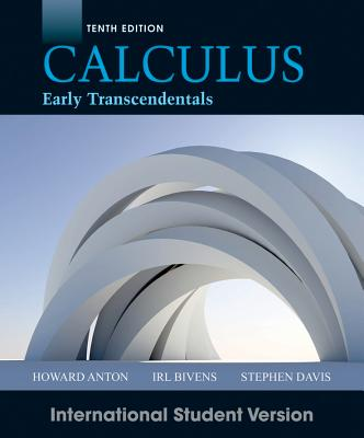 Calculus Early Transcendentals - Anton, Howard, and Bivens, Irl C., and Davis, Stephen