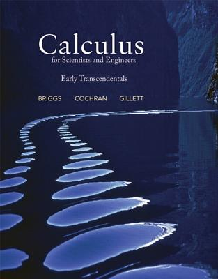 Calculus for Scientists and Engineers: Early Transcendentals - Briggs, Bill, and Cochran, Lyle, and Gillett, Bernard