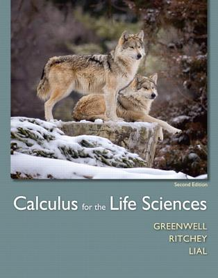 Calculus for the Life Sciences - Greenwell, Raymond N., and Ritchey, Nathan P., and Lial, Margaret L.