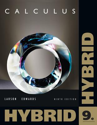 Calculus, Hybrid (with Enhanced Webassign Homework and eBook Loe Printed Access Card for Multi Term Math and Science) - Larson, Ron, Professor, and Edwards, Bruce H