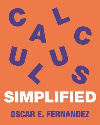 Calculus Simplified - Fernandez, Oscar