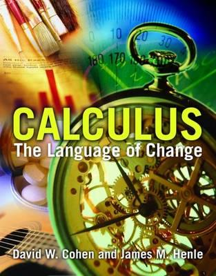 Calculus: The Language of Change - Cohen, David, and Jb, and Henle, James M
