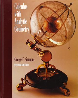 Calculus with Analytic Geometry - Simmons, George F