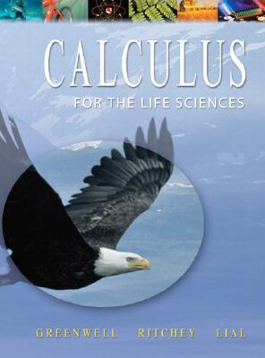 Calculus with Applications for the Life Sciences - Greenwell, Raymond N, and Kellogg, Orson L, and Ritchey, Nathan P