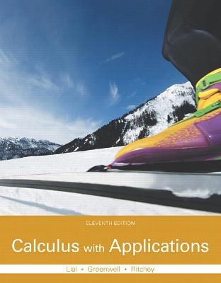 Calculus with Applications - Lial, Margaret, and Greenwell, Raymond, and Ritchey, Nathan