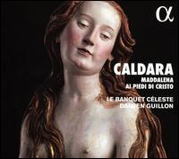 Caldara: Maddalena ai Piedi di Christo - Benedetta Mazzucato (contralto); Damien Guillon (alto); Emmanuelle de Negri (soprano); Le Banquet Céleste;...