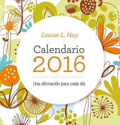 Calendario Louis Hay 2016 - Hay, Louise L
