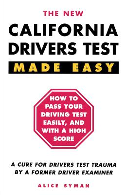California Drivers Test Made Easy: By a Former Driver Examiner - Syman, Alice