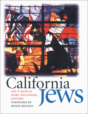 California Jews - Kahn, Ava F (Editor), and Dollinger, Marc (Editor), and Rischin, Moses