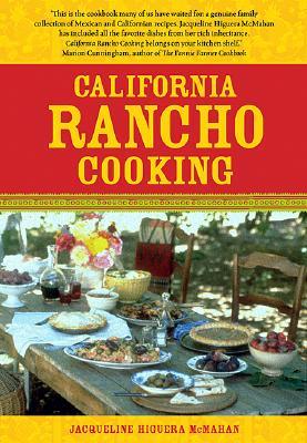 California Rancho Cooking: Mexican and Californian Recipes - McMahan, Jacqueline Higuera