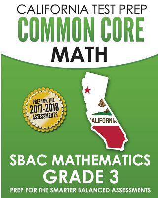 California Test Prep Common Core Math Sbac Mathematics Grade 3: Preparation for the Smarter Balanced Assessments - Test Master Press California