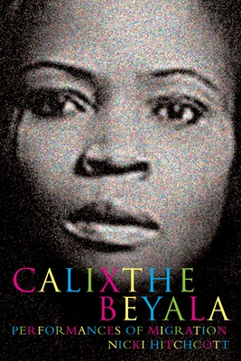 Calixthe Beyala: Performances of Migration - Hitchcott, Nicki