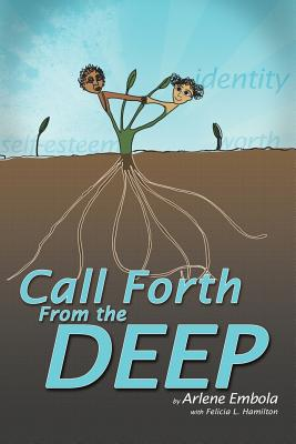 Call Forth from the Deep - Embola, Arlene, and Hamilton, Felicia L