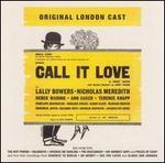 Call It Love (Original London Cast)