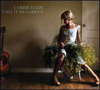 Call It My Garden - Carrie Elkin