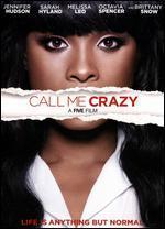 Call Me Crazy: A Five Film - Ashley Judd; Bonnie Hunt; Bryce Dallas Howard; Laura Dern; Sharon Maguire