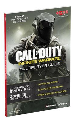 Call of Duty: Infinite Warfare: Prima Official Multiplayer Guide - Marcus, Phillip, and Denick, Thom