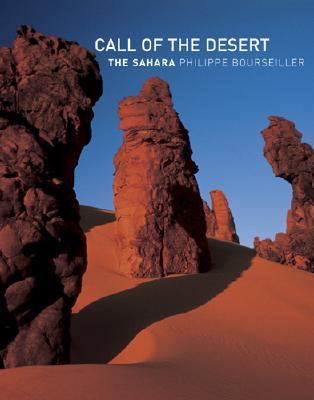 Call of the Desert: The Sahara - Bourseiller, Philippe