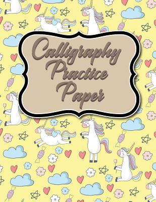 Calligraphy Practice Paper: Calligraphy Book For Beginners Practice, Calligraphy Practice Pad, Calligraphy Notebook Lined, Hand Lettering Notebook, Cute Unicorns Cover - Publishing, Moito