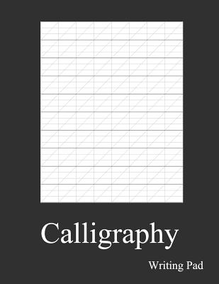 Calligraphy Writing Pad: Calligraphy Practice Notebook Paper And Workbook For Lettering Artist And Lettering For Beginners - Corner, Calligrapher