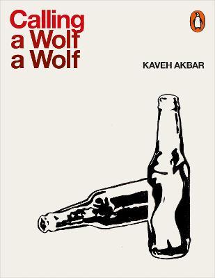 Calling a Wolf a Wolf - Akbar, Kaveh