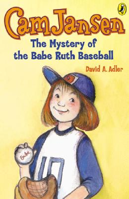 CAM Jansen: The Mystery of the Babe Ruth Baseball - Adler, David A