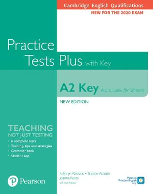 Cambridge English Qualifications: A2 Key (Also suitable for Schools) New Edition Practice Tests Plus Student's Book with key - Alevizos, Kathryn, and Ashton, Sharon, and Aravanis, Rosemary