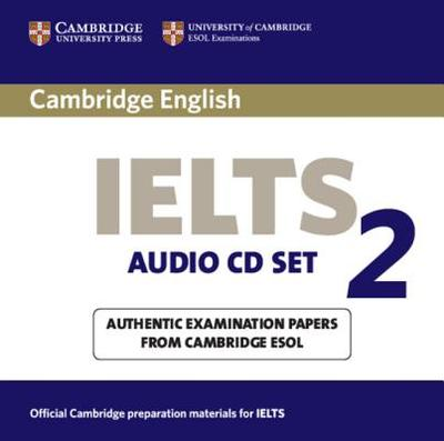 Cambridge IELTS 2 Audio CD set (2): Examination Papers from the University of Cambridge Local Examinations Syndicate - University of Cambridge Local Examinations Syndicate