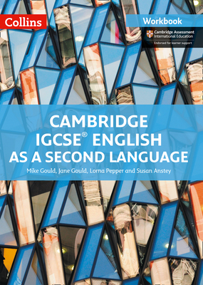Cambridge IGCSE (TM) English as a Second Language Workbook - Gould, Mike, and Gould, Jane, and Pepper, Lorna