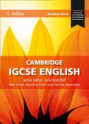 Cambridge IGCSE (TM) English Student's Book - Burchell, Julia, and Gould, Mike, and Dunn, Geraldine