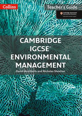 Cambridge IGCSE (TM) Environmental Management Teacher Guide - Weatherly, David, and Sheehan, Nicholas