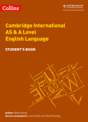 Cambridge International AS & A Level English Language Student's Book - Kemp, Beth, and Fleming, Tony (Consultant editor), and Small, Lisa (Consultant editor)