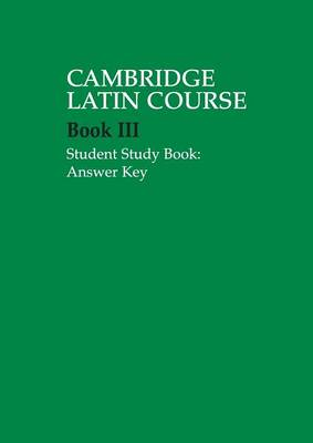 Cambridge Latin Course 3 Student Study Book Answer Key - Cambridge, School Classics Project, and Cambridge School Classics Project