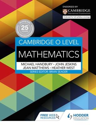 Cambridge O Level Mathematics - West, Heather, and Handbury, Mike, and Jeskins, John